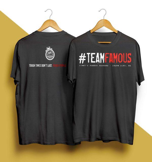 #teamfamous Jimmy's Famous Seafood Tough Times Don't Last Tough People Do Shirt