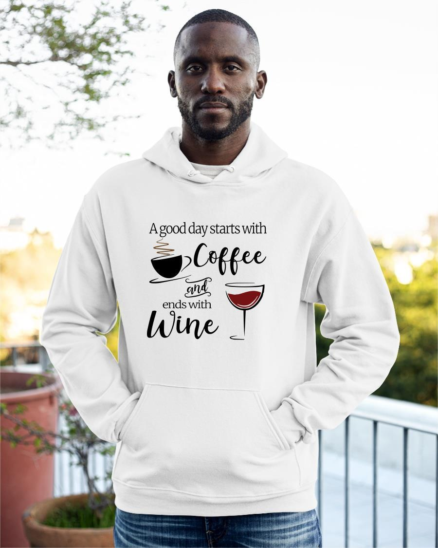 A Good Day Starts With Coffee And Ends With Wine Hoodie