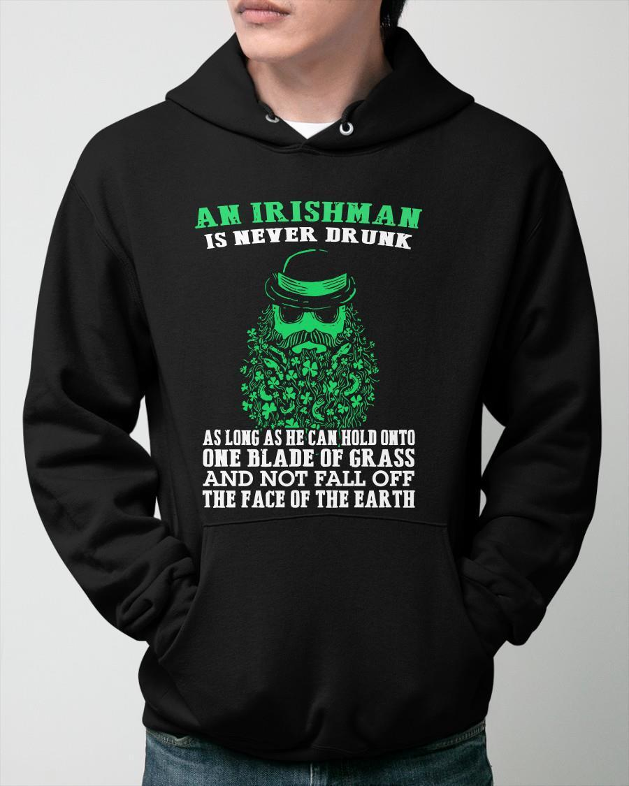 An Irishman Is Never Drunk As Long As He Can Hold Onto Hoodie
