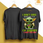 Baby Yoda I Don't Care What Day It Is I'm Grumpy I Want Mtn Dew Shirt