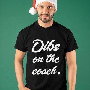 Baseball Dibs On The Coach Shirt