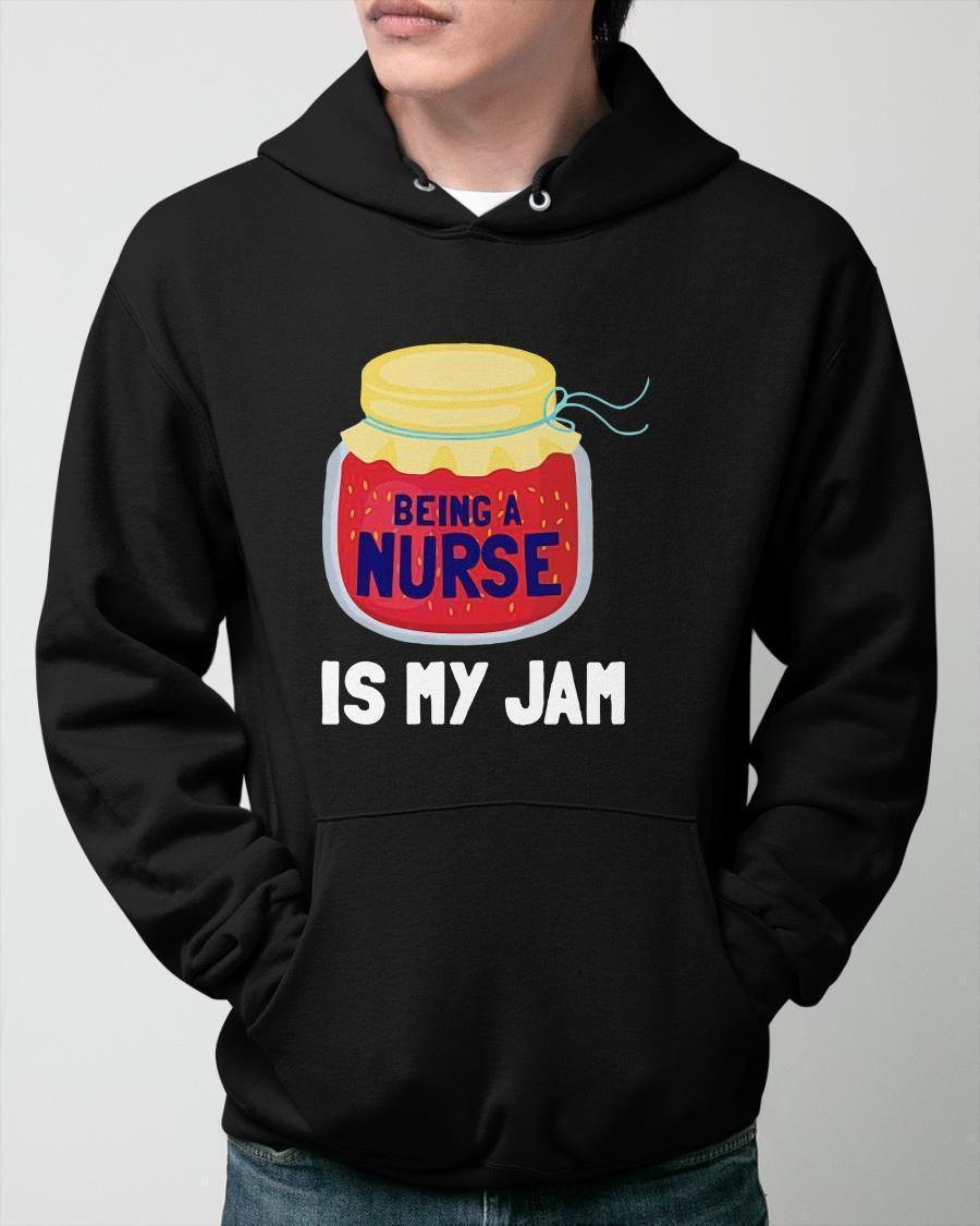 Being A Nurse Is My Jam Hoodie
