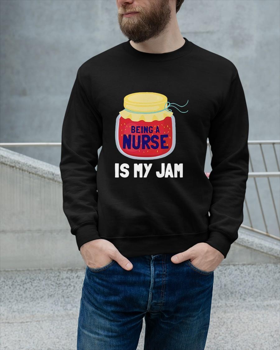 Being A Nurse Is My Jam Longsleeve