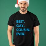 Best Gay Cousin Ever Shirt