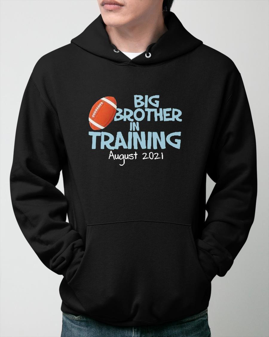 Big Brother In Training August 2021 Hoodie