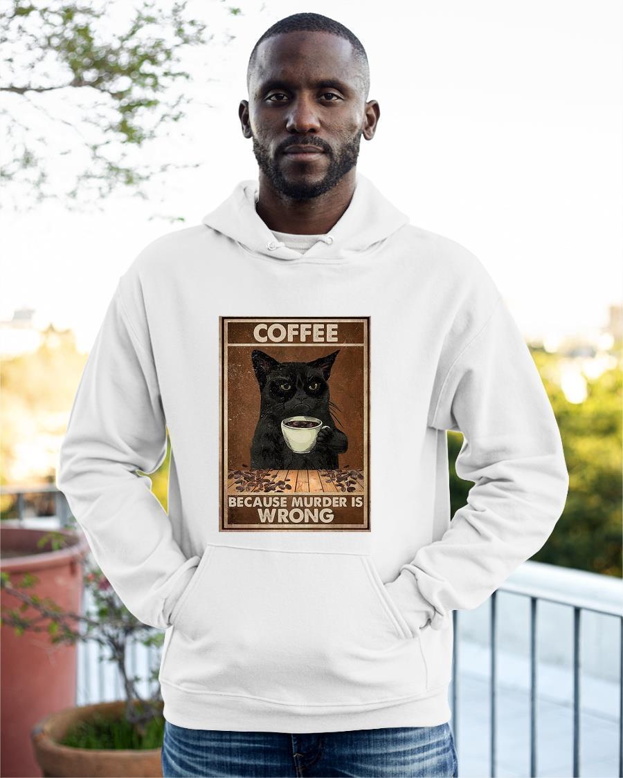 Black Cat Coffee Because Murder Is Wrong Hoodie