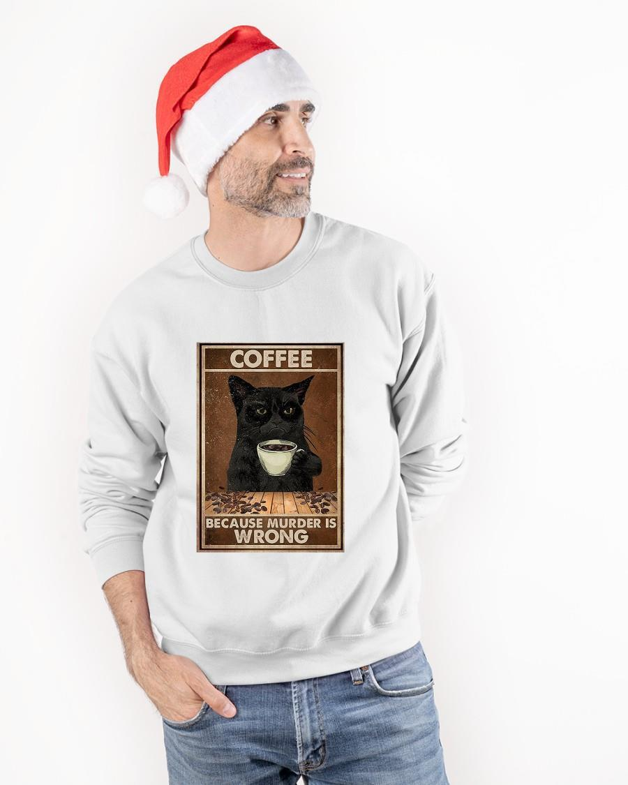 Black Cat Coffee Because Murder Is Wrong Sweater