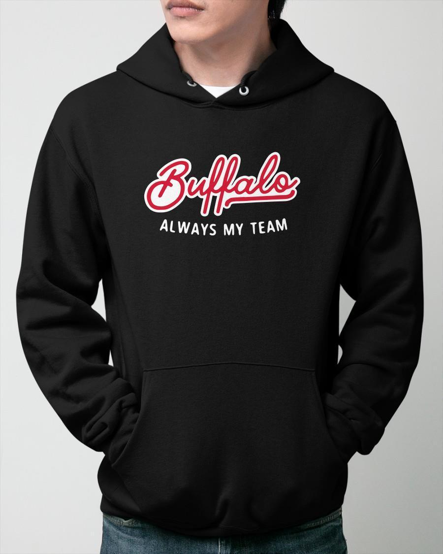 Buffalo Always My Team Hoodie