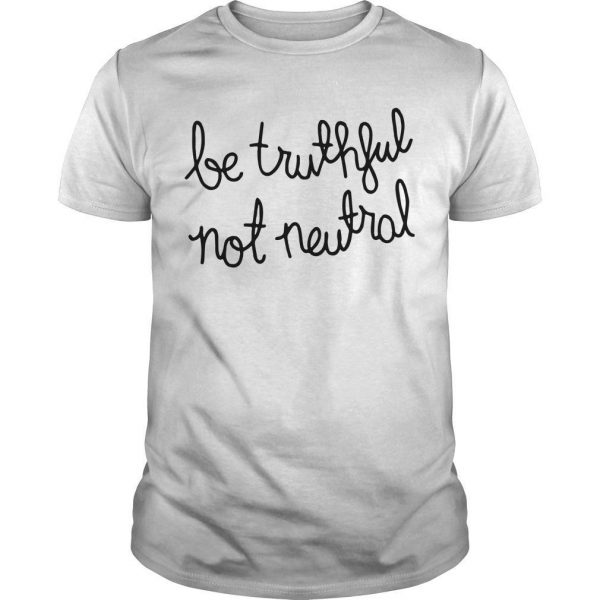 Christiane Amanpour Be Truthful Not Neutral Shirt