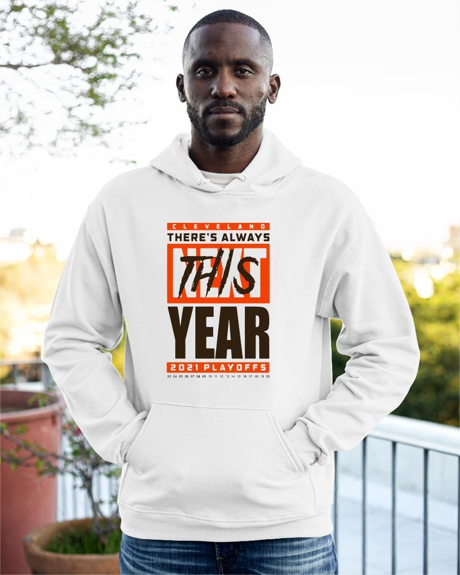 Cleveland Browns There's Always Next This Year 2021 Playoffs Hoodie