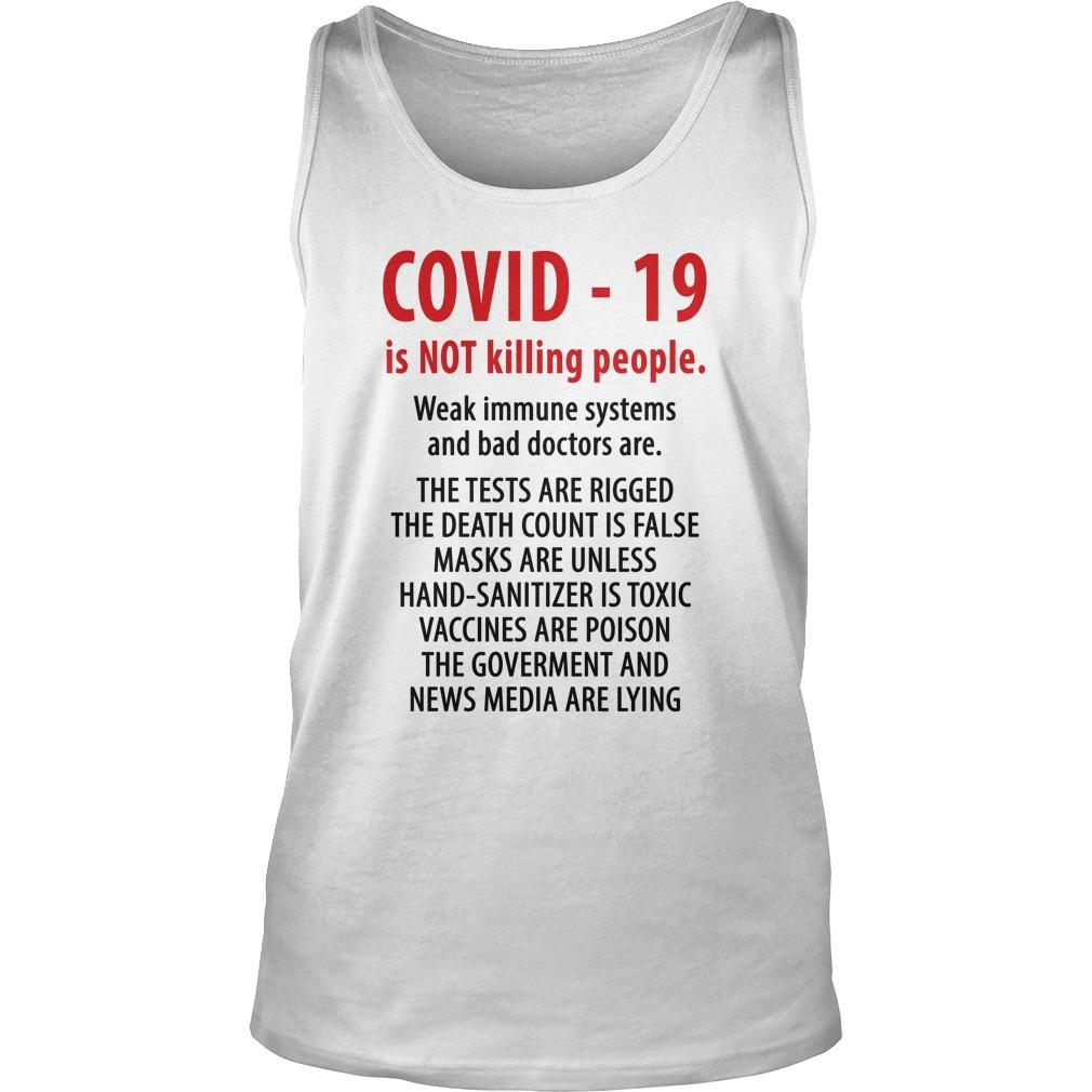 Covid 19 Is Not Killing People Weak Immune Systems And Bad Doctors Are Tank Top