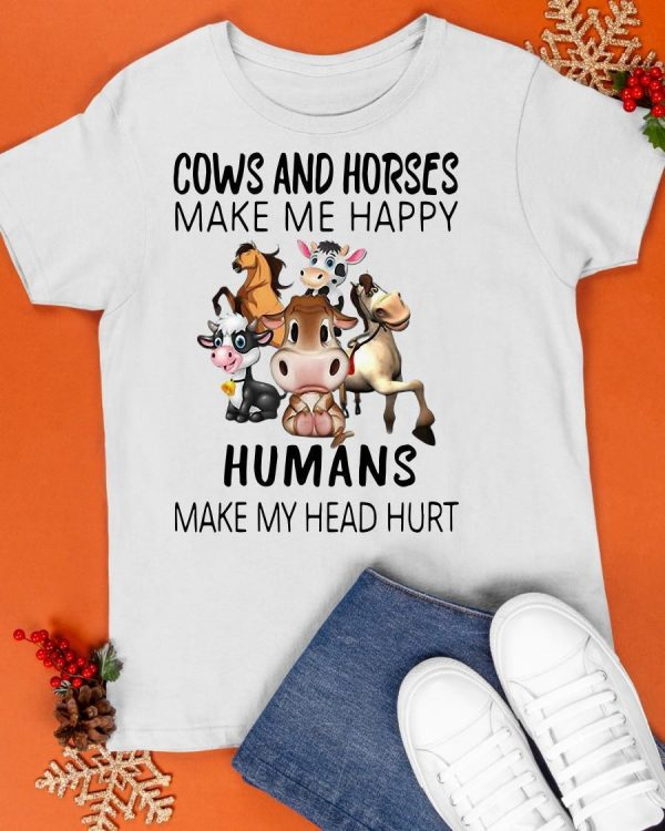Cows And Horse Make Me Happy Humans Make My Head Hurt Shirt