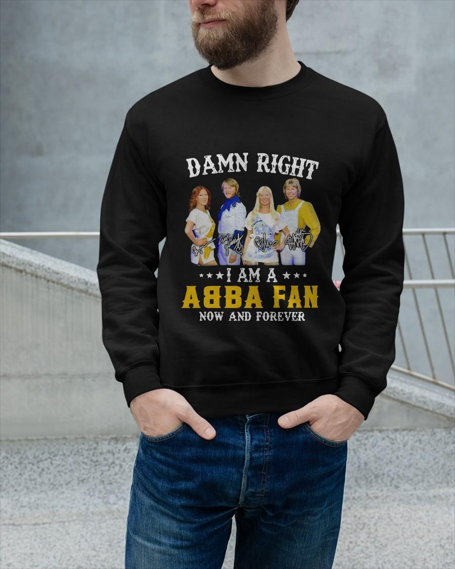 Damn Right I Am A Abba Fan Now And Forever Signature Longsleeve