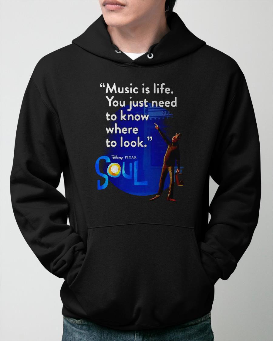 Disney Pixar Soul Music Is Life You Just Need To Know Where To Look Hoodie