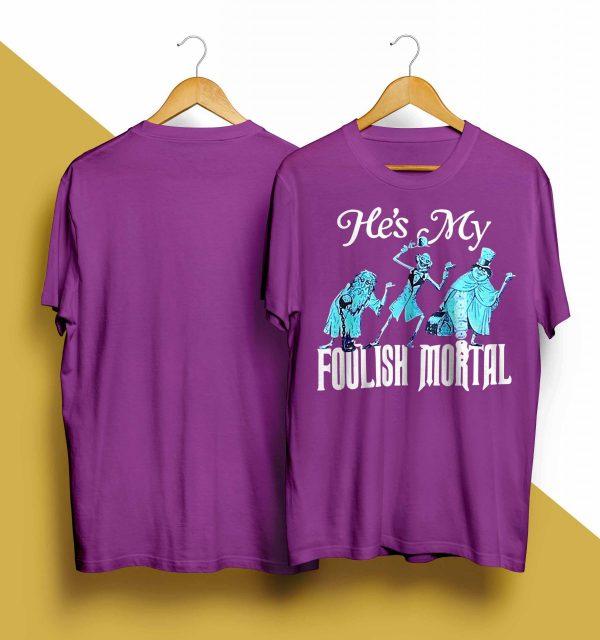 Disneyland Resort My Foolish Mortal Shirt