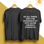 Do All Things With The Confidence Of Ruth Bader Ginsburg Shirt