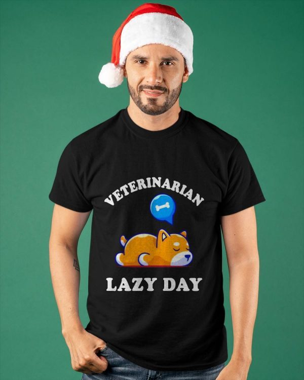 Dog Veterinarian Lazy Day Shirt