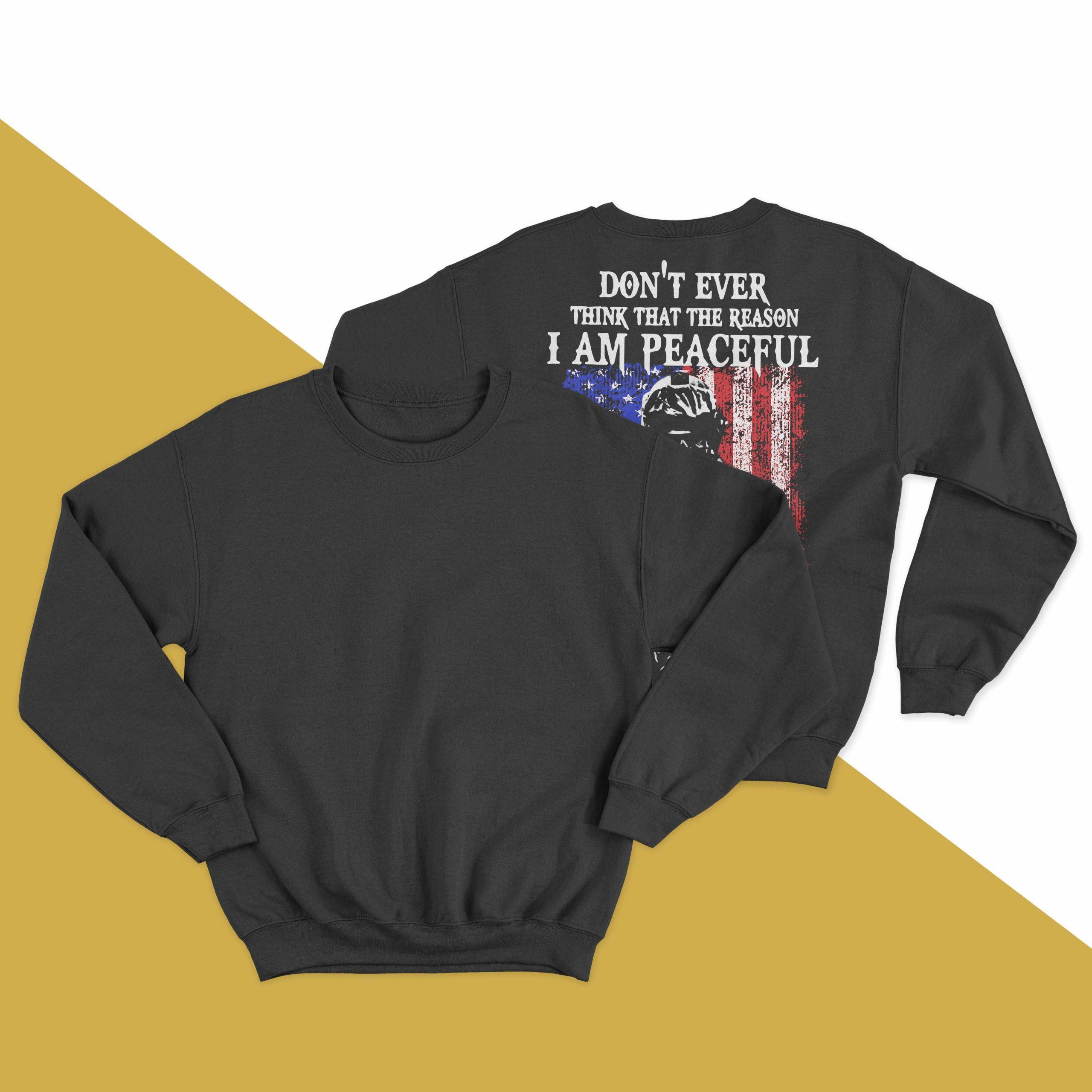 Don't Ever Think That The Reason I Am Peaceful Sweater