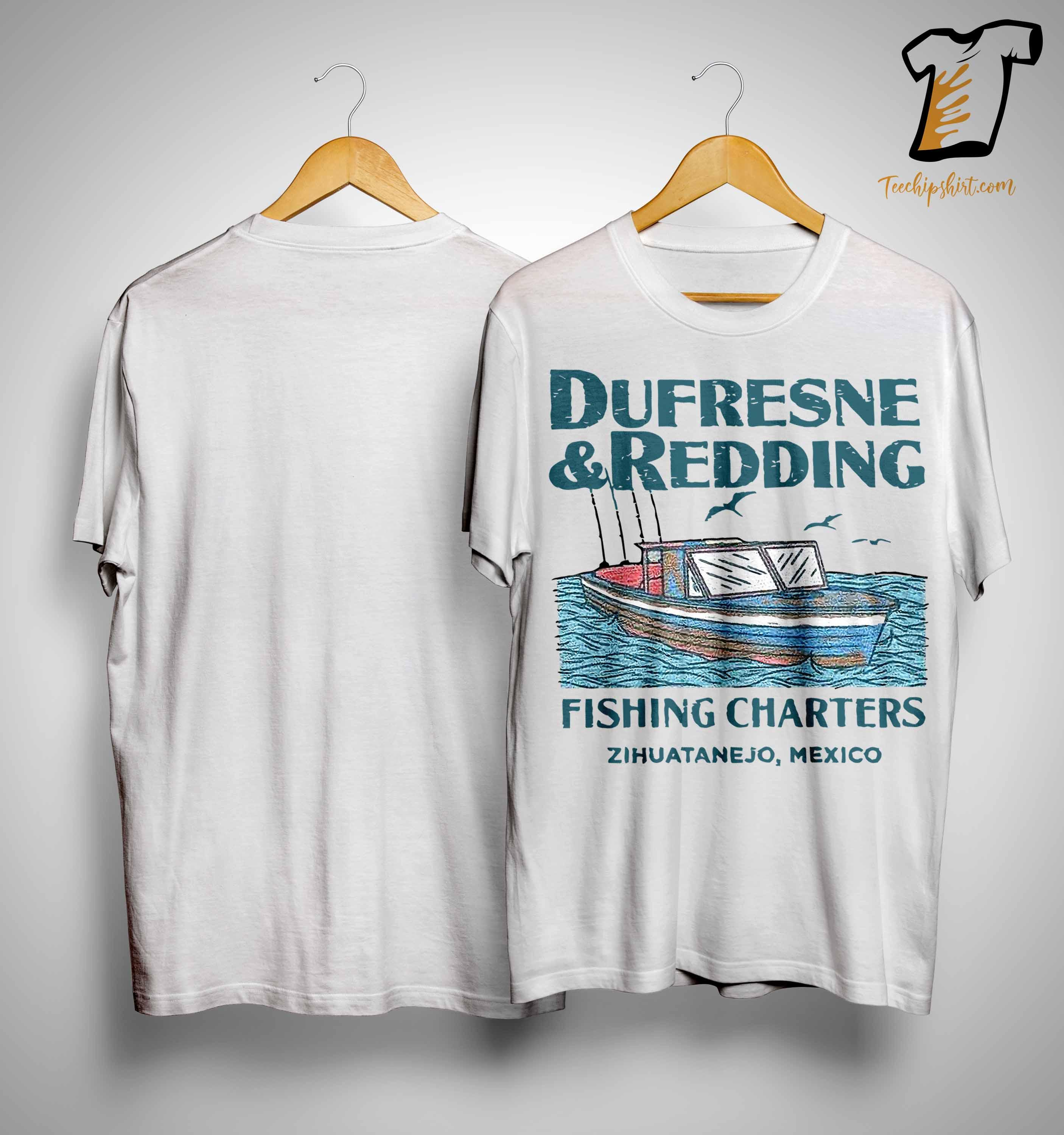 Dufresne And Redding Fishing Chapters Shirt