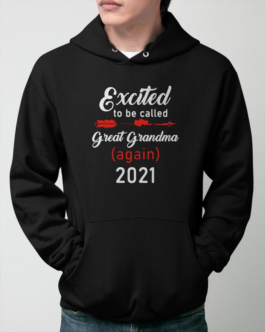 Excited To Be Called Great Grandma Again 2021 Hoodie