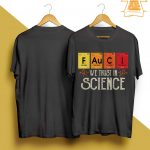 Fauci We Trust In Science Shirt