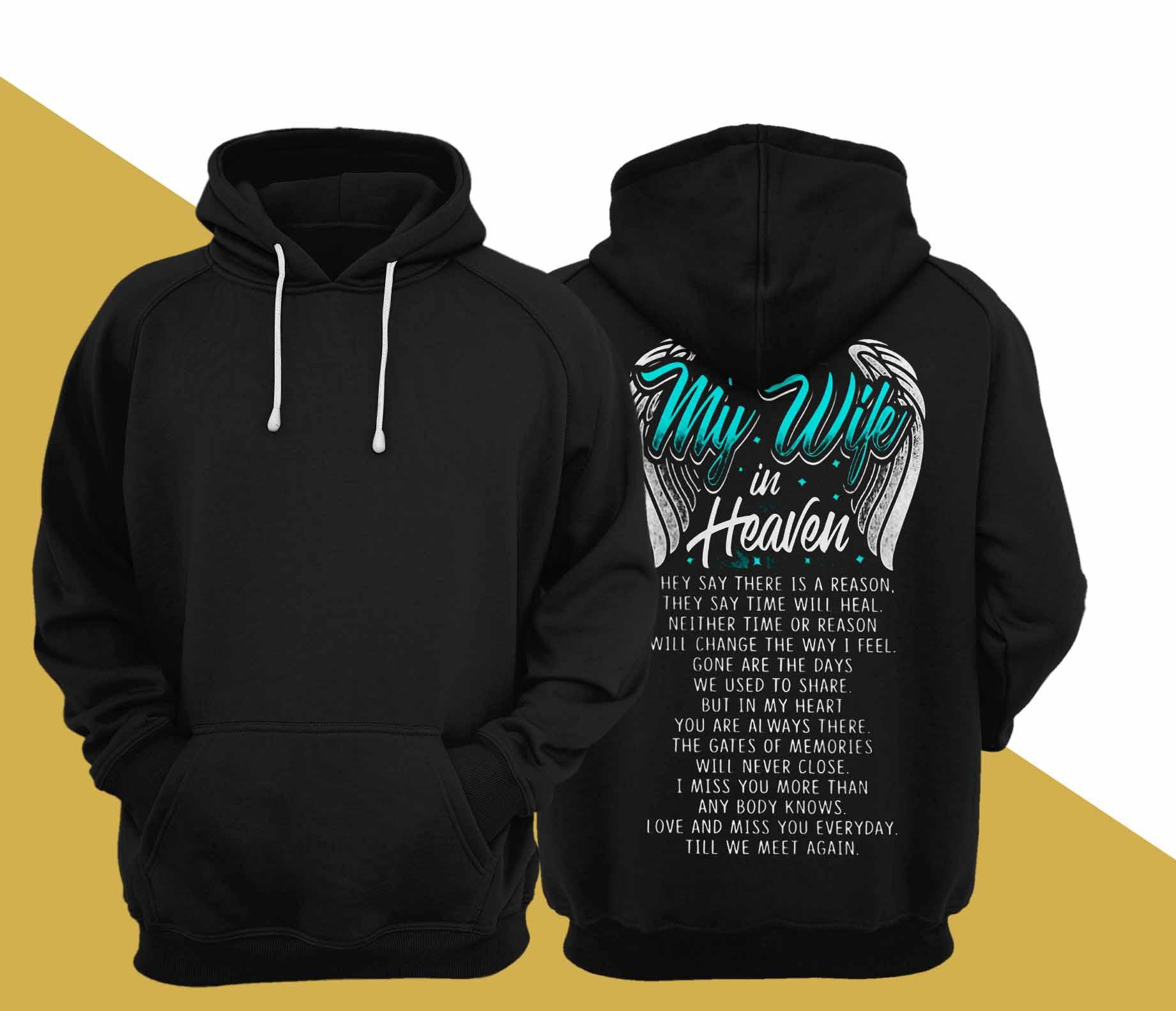 For My Wife In Heaven They Say There Is A Reason Hoodie