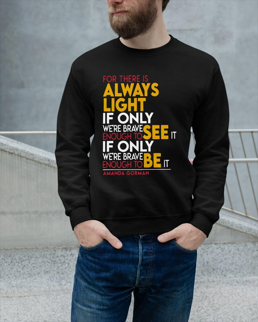 For There Is Always Light If Only We're Brave Enough To See It Sweater