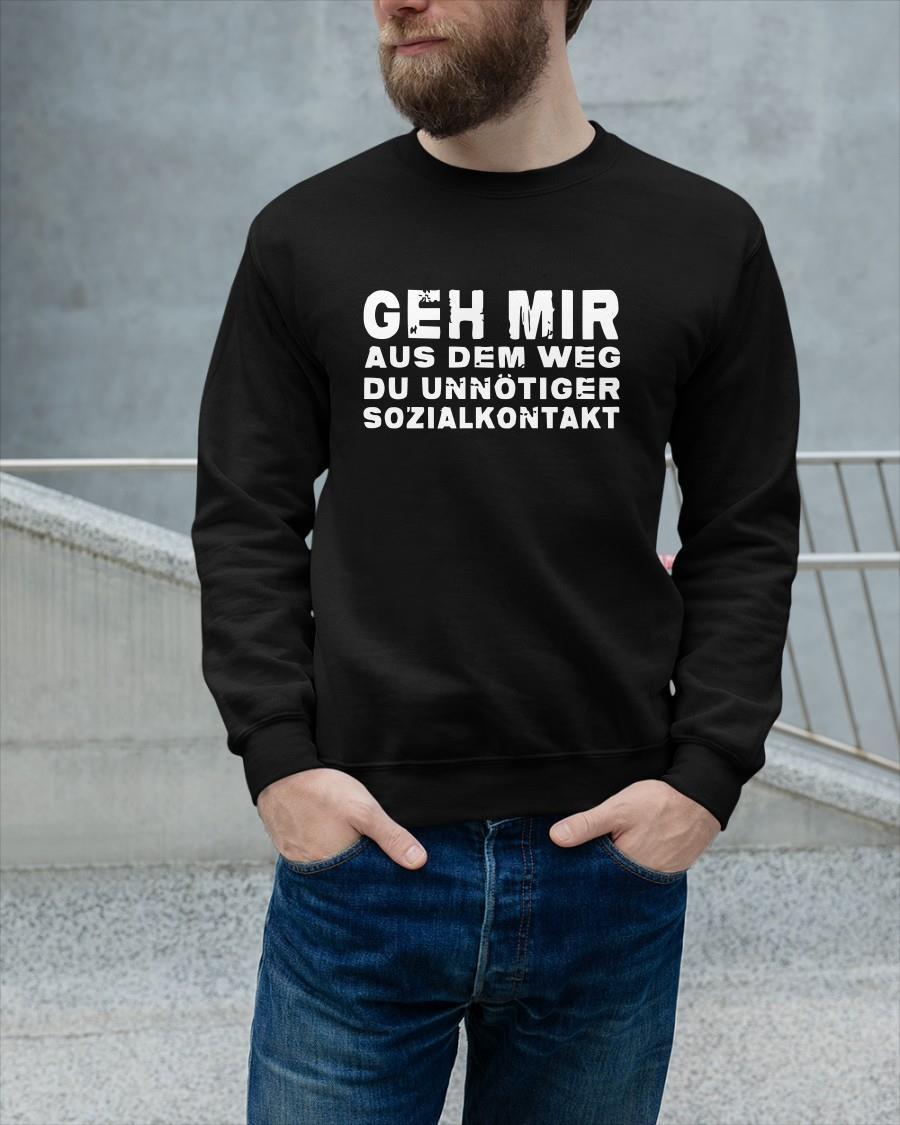 Geh Mir Aus Dem Weg Du Unnötiger Sozialkontakt Sweater