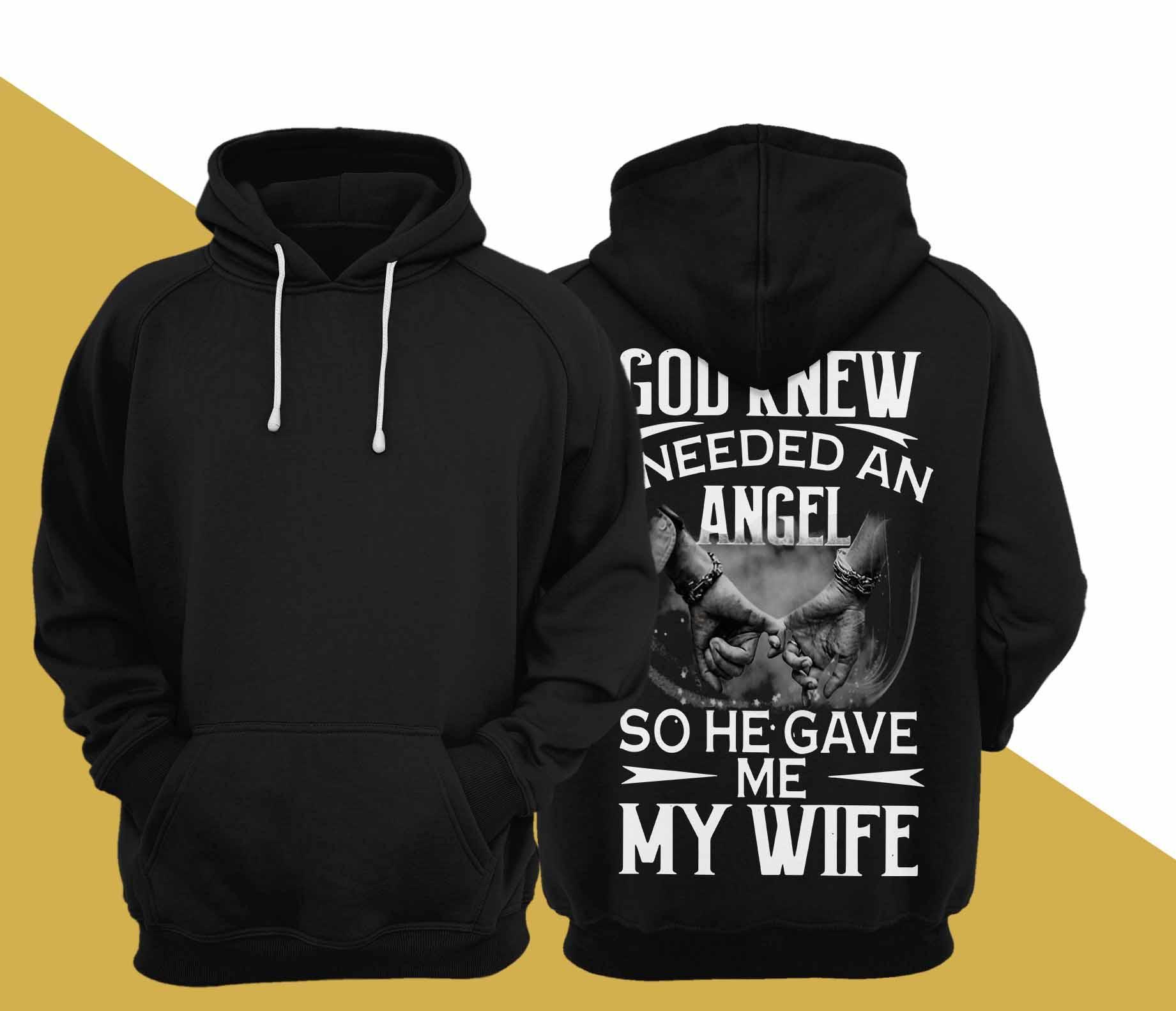 God Knew I Needed An Angel So He Gave Me My Wife Hoodie