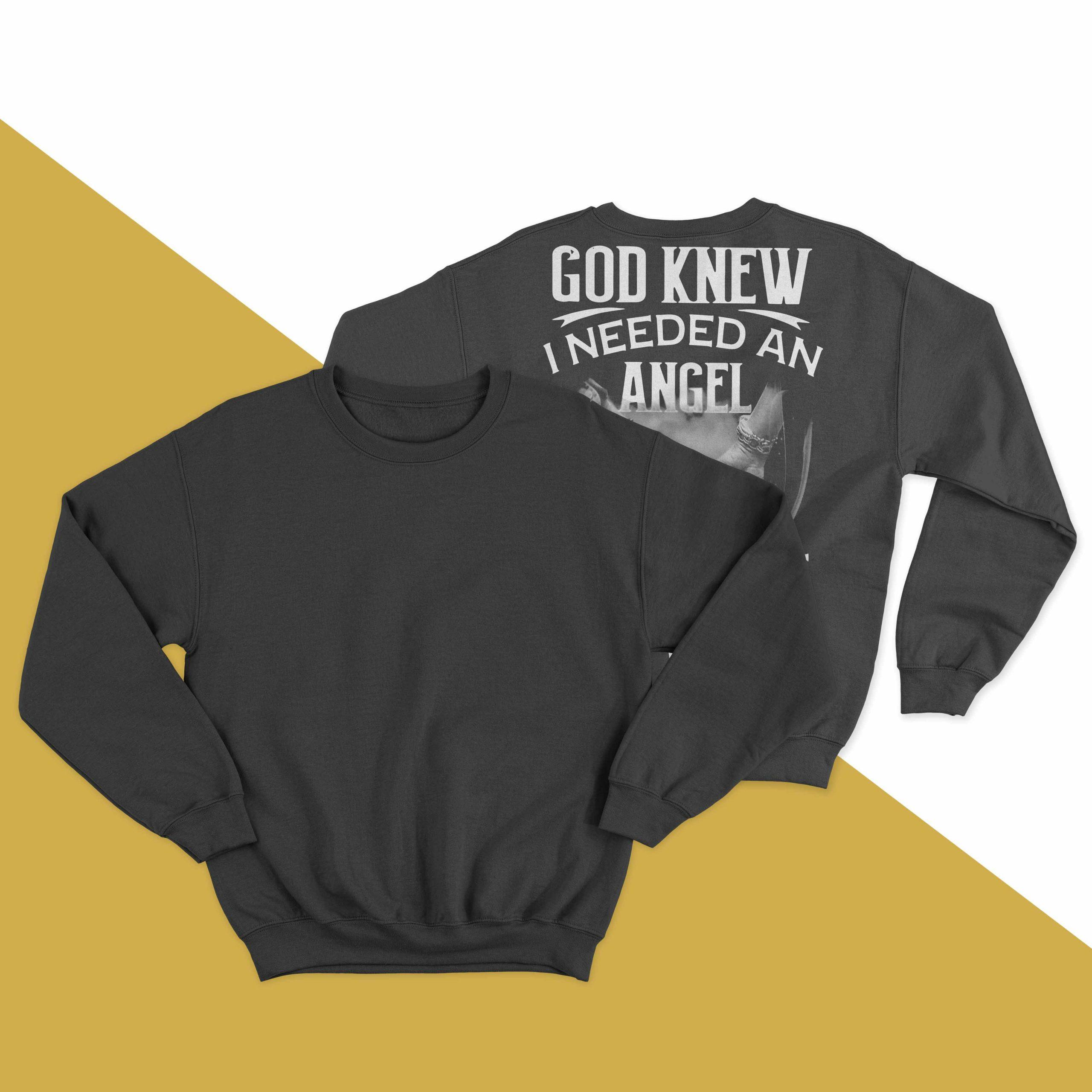 God Knew I Needed An Angel So He Gave Me My Wife Sweater