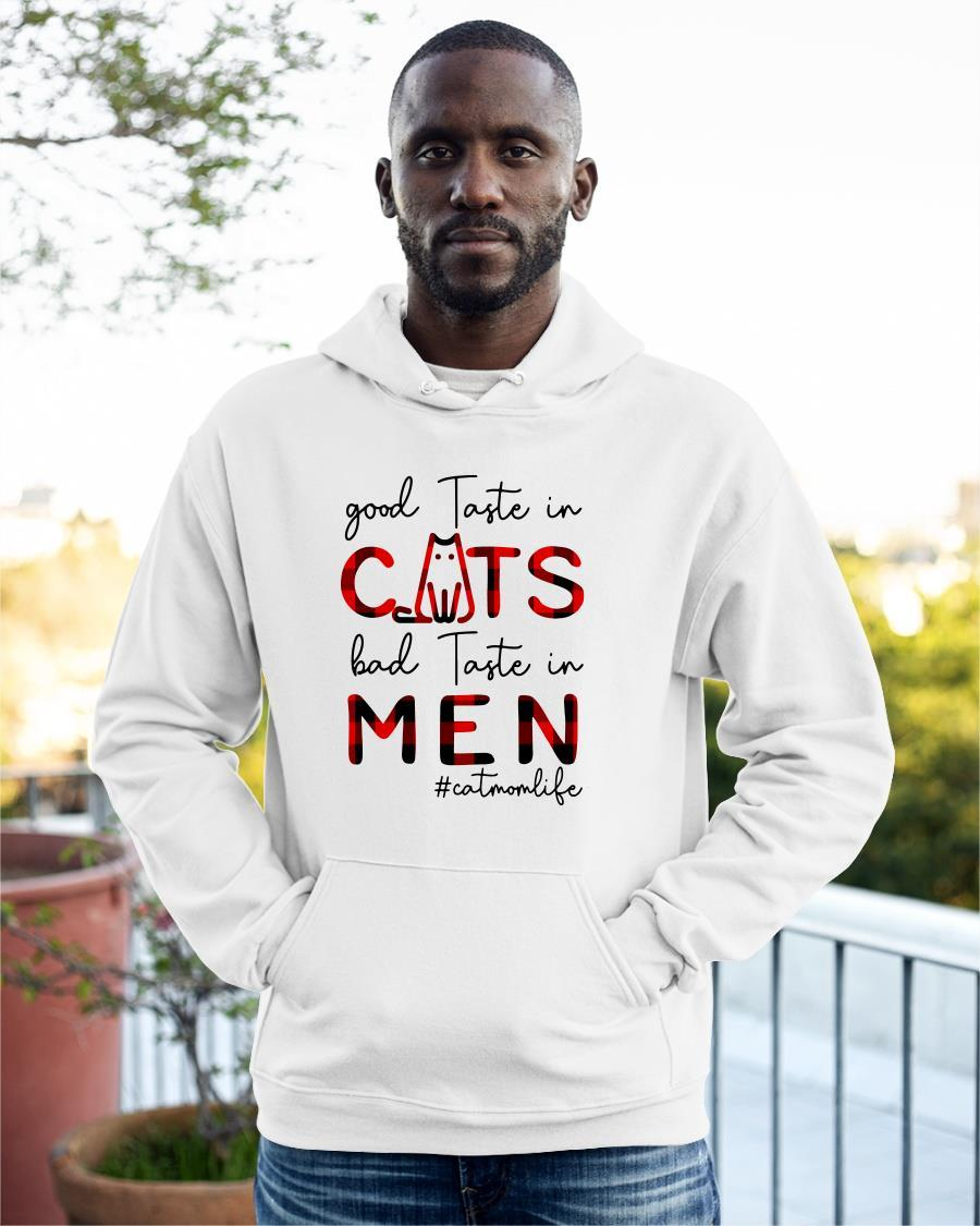 Good Taste In Cats Bad Taste In Men Hoodie