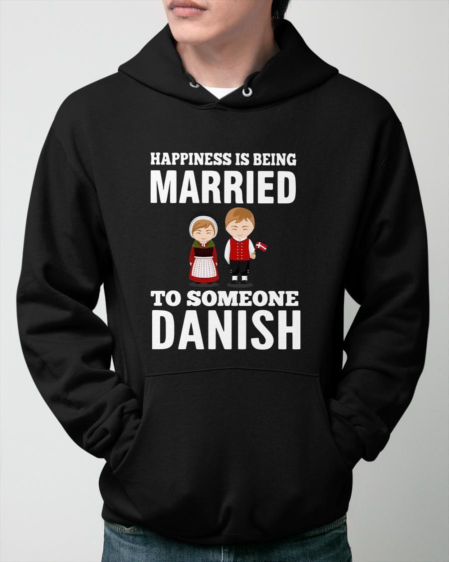 Happiness Is Being Married To Someone Danish Hoodie