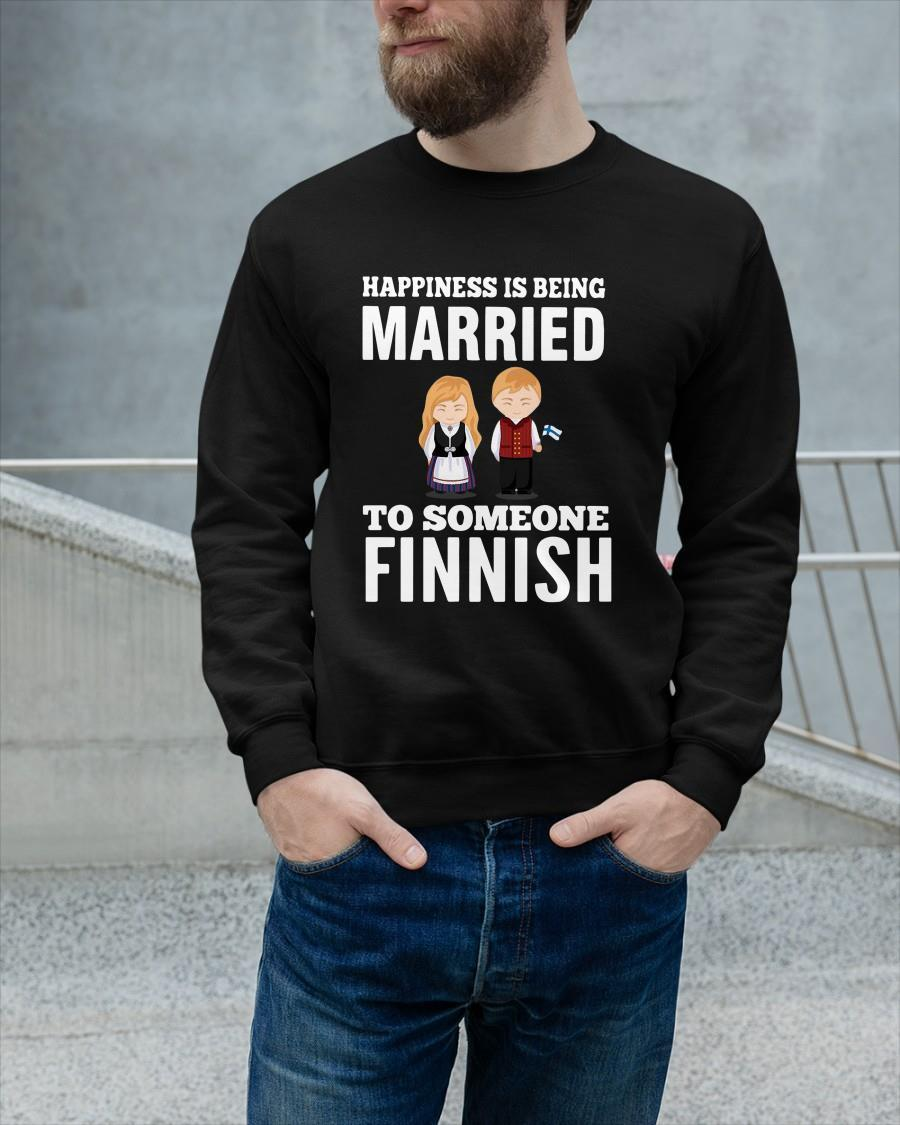 Happiness Is Being Married To Someone Finnish Longsleeve