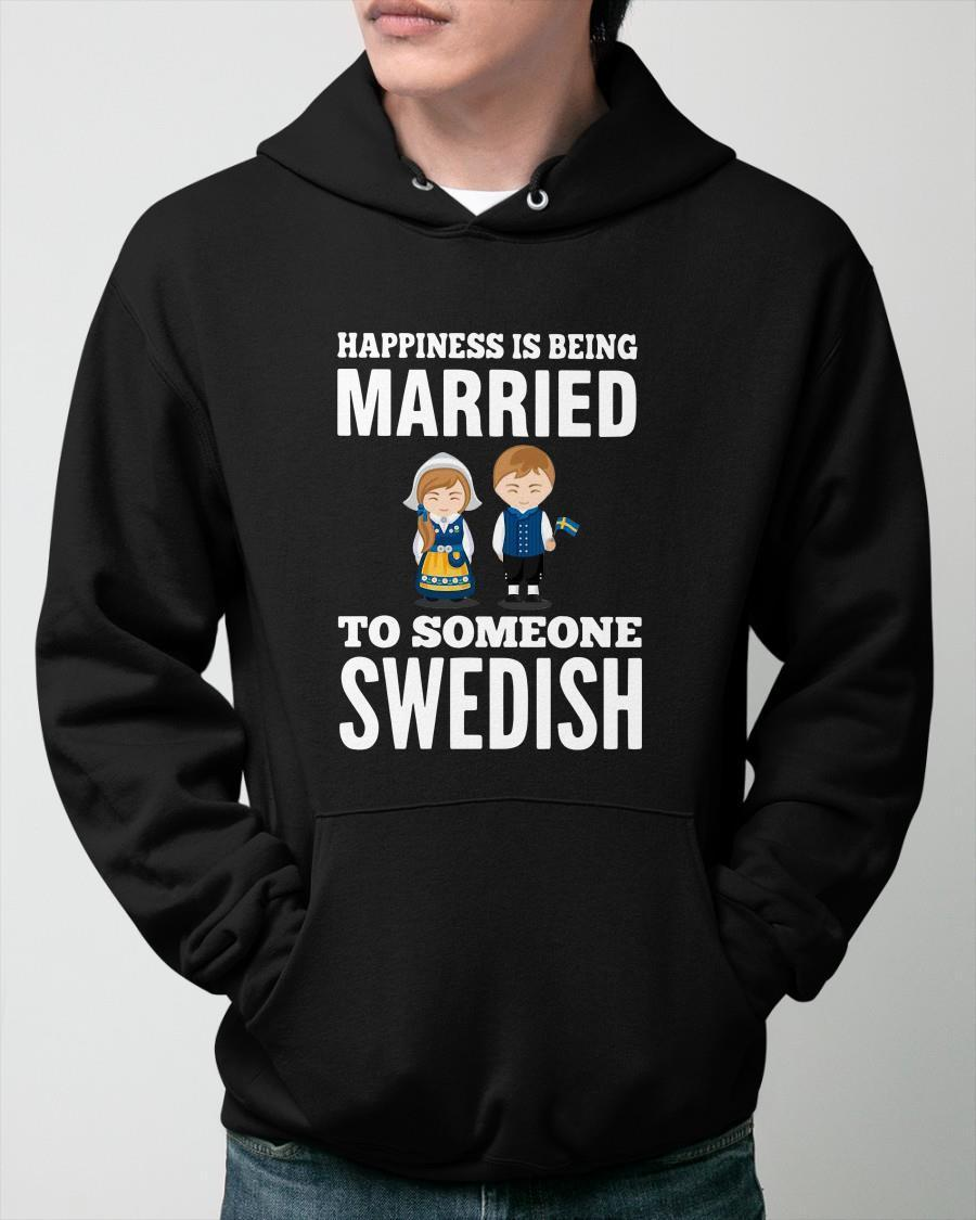 Happiness Is Being Married To Someone Swedish Hoodie