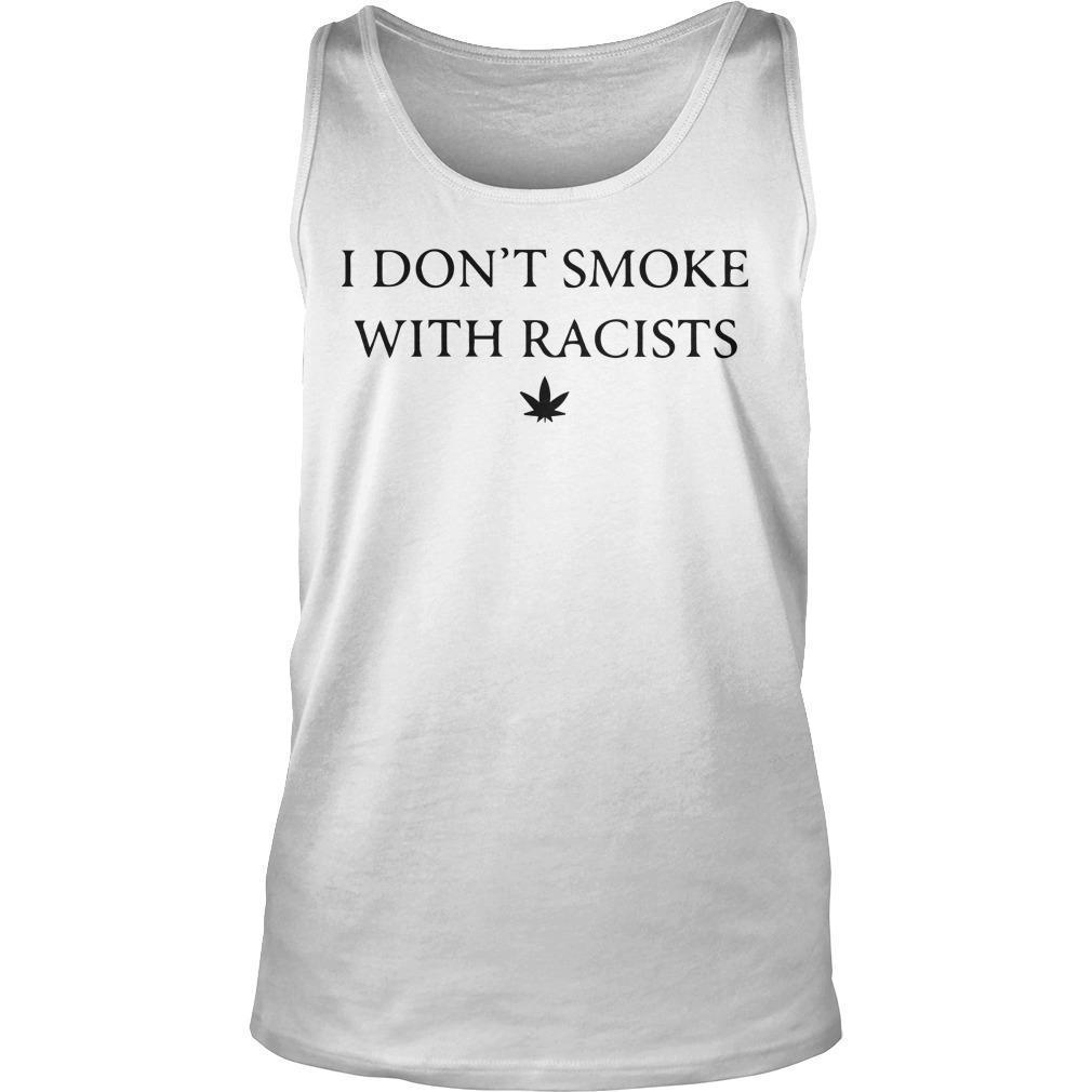 I Don't Smoke With Racists Tank Top