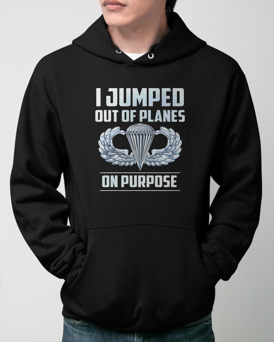 I Jumped Out Of Planes On Purpose Hoodie