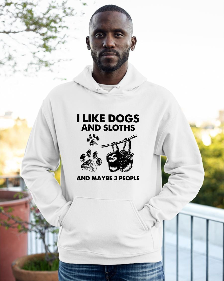 I Like Dogs And Sloth And Maybe 3 People Hoodie