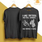 I Like Tattoos And Bull Terriers And Maybe 3 People Shirt