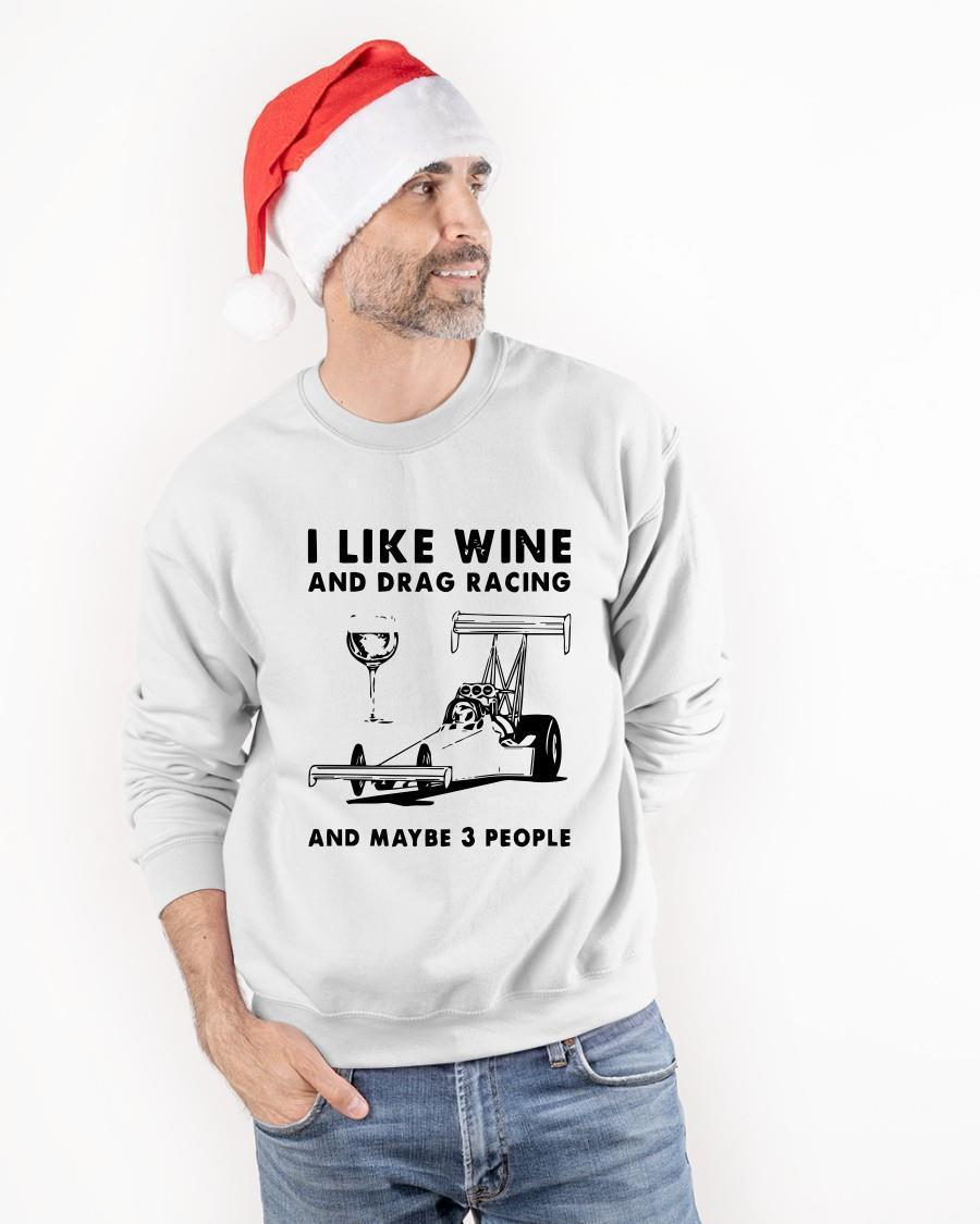 I Like Wine And Drag Racing And Maybe 3 People Sweater