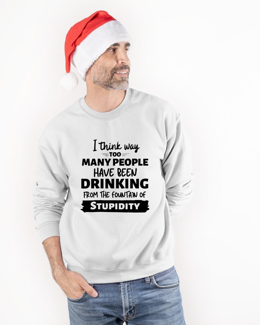 I Think Way Too Many People Have Been Drinking From The Fountain Sweater