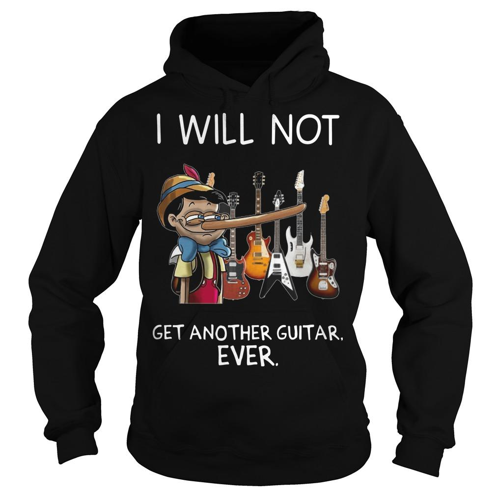 I Will Not Get Another Guitar Ever Hoodie
