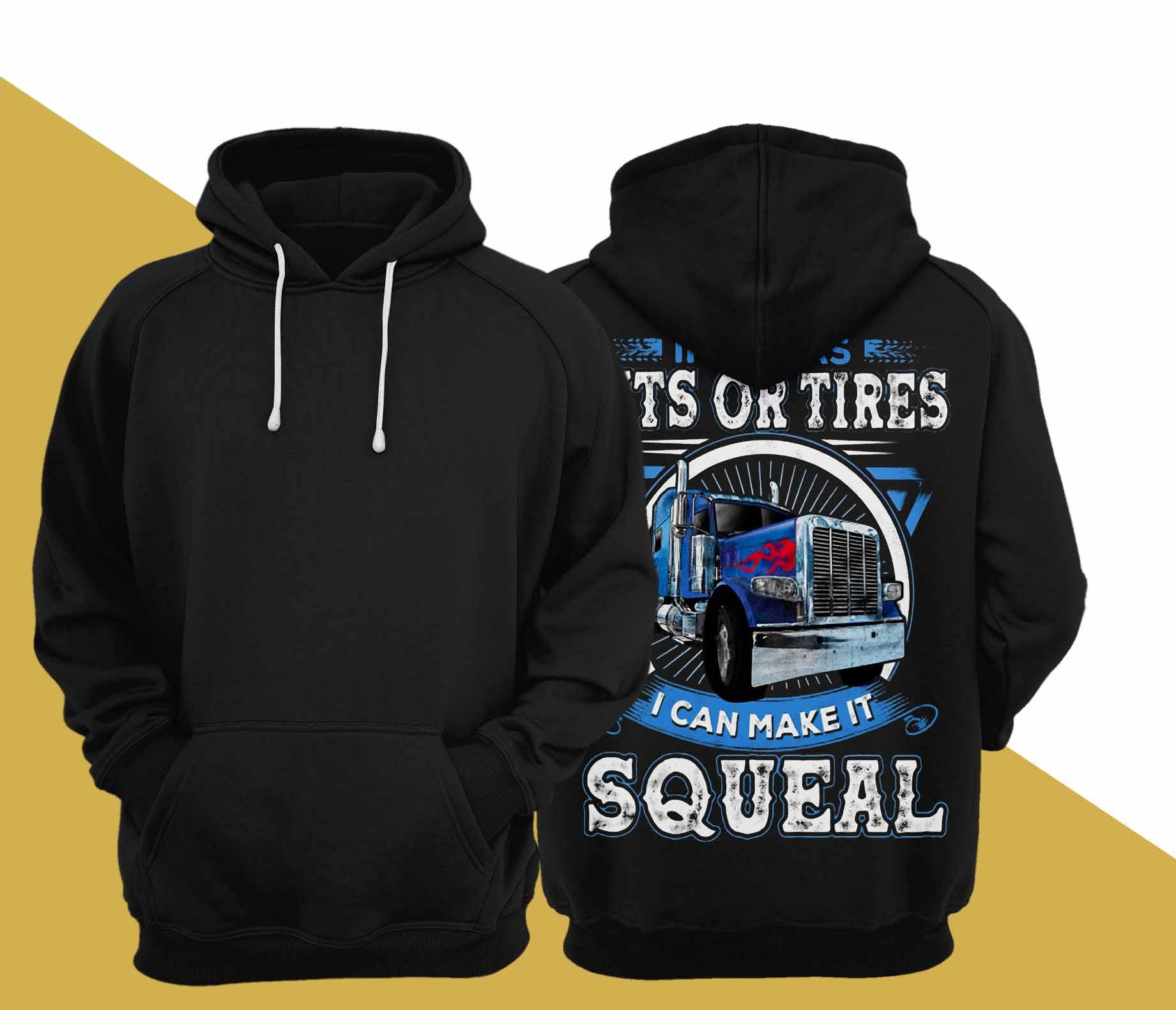 If It Has Tits Or Tires I Can Make It Squeal Hoodie