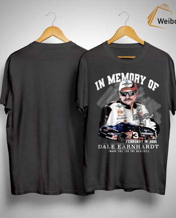 In Memory Of Dale Earnhardt Thank You For The Memories Shirt