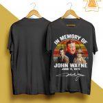 In Memory Of John Wayne June 11 1979 Signature Shirt