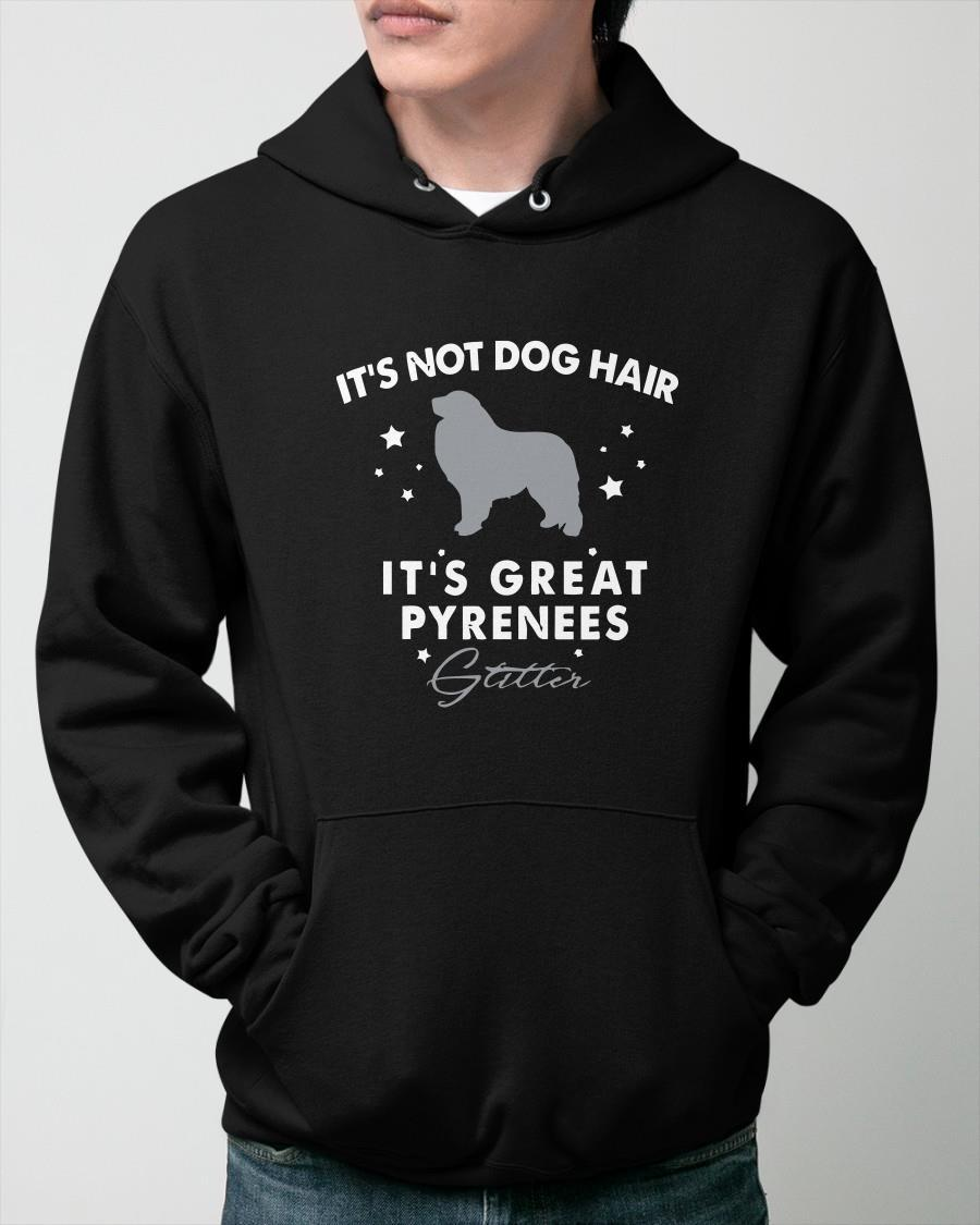 It's Not Dog Hair It's Great Pyrenees Glitter Hoodie