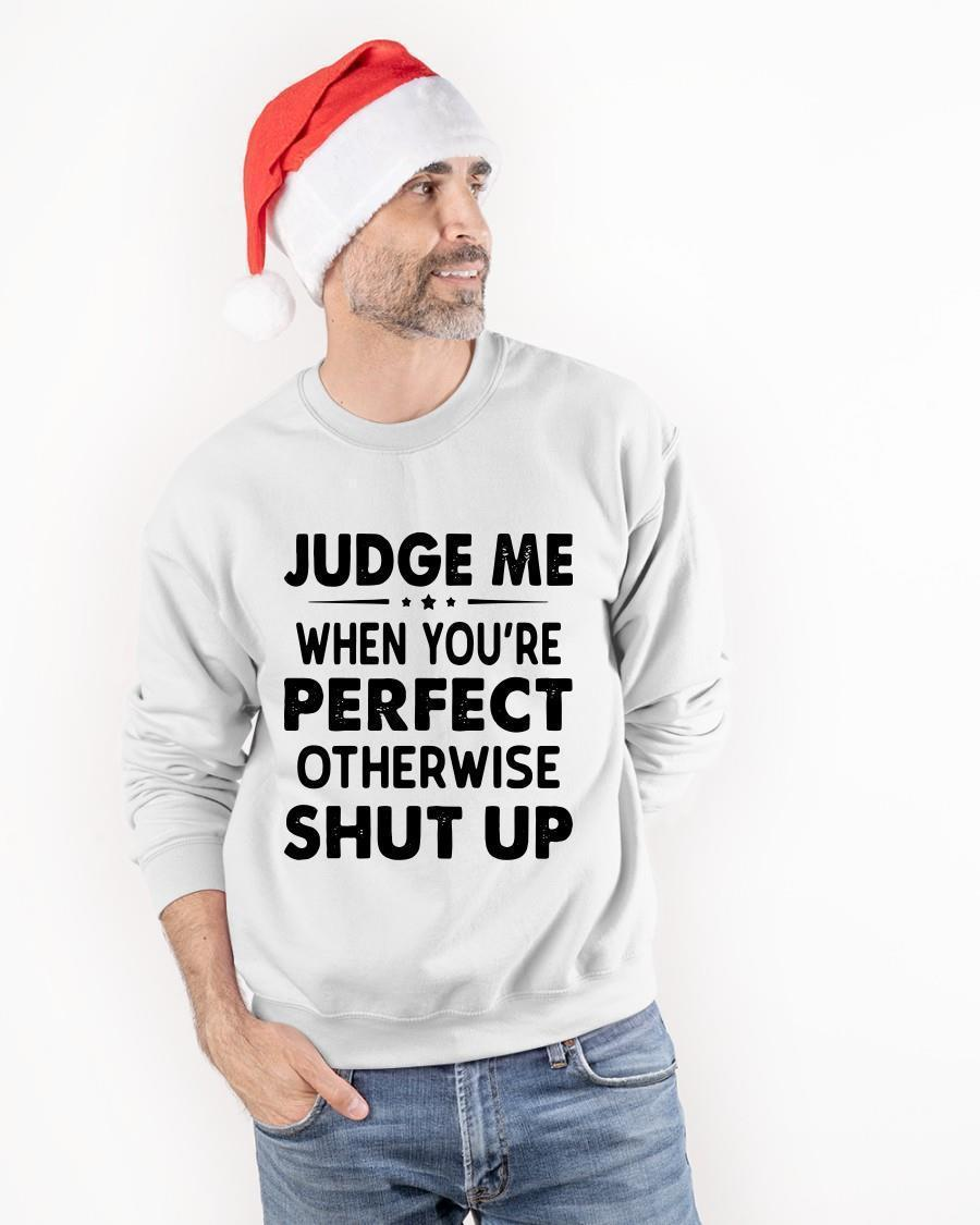 Judge Me When You're Perfect Otherwise Shut Up Sweater