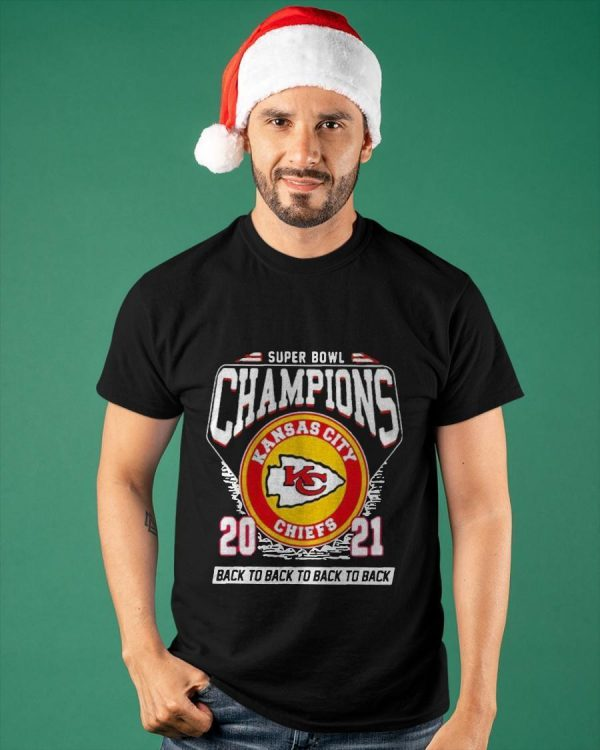 Kansas City Chiefs Super Bowl Champions 2021 Back To Back Shirt