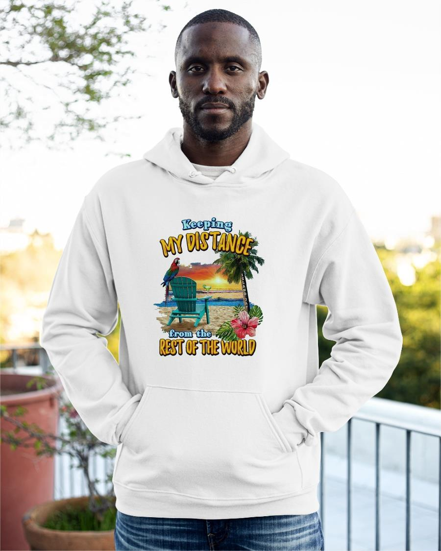 Keep My Distance From The Rest Of The World Hoodie