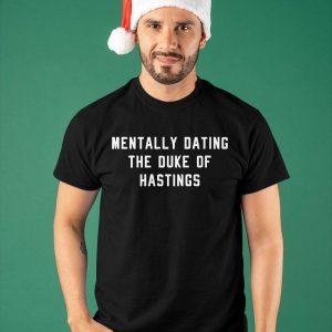 Mentally Dating The Duke Of Hastings Shirt
