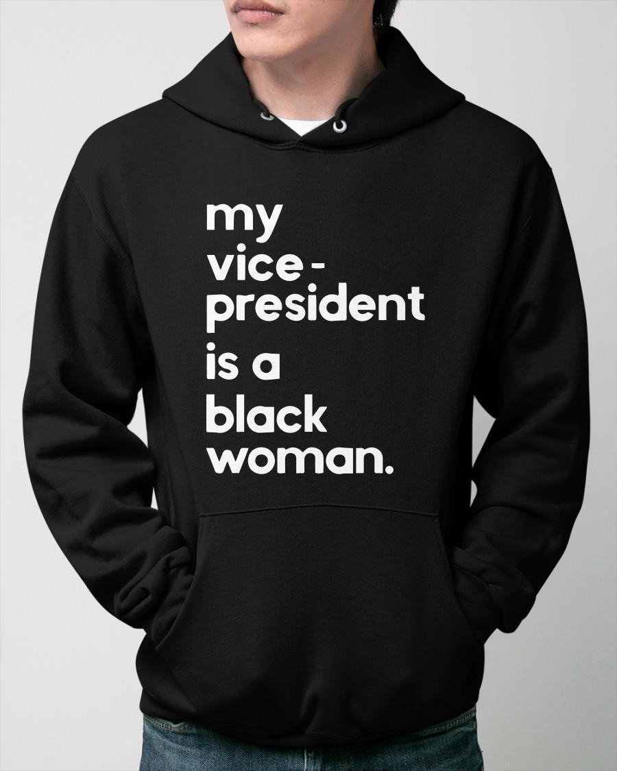 My Vice President Is A Black Woman Whoopi Goldberg Offensive Hoodie